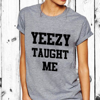 Yeezy taught me shirt grey kanye shirt