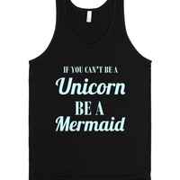 if you can't be a unicorn be a mermaid | Tank Top | SKREENED