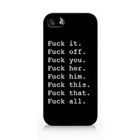 Fuck It. Fuck Off. Fuck You. Fuck Her. Fuck Him. Fuck This. Fuck That. Fuck All - Black - Sassy Quote - Funny Quote - iPhone 5/5S Black Case (C) Andre Gift Shop