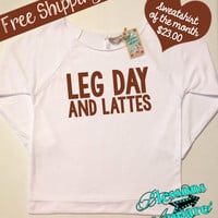 Sweatshirt of the Month. Leg Day and Lattes. Fitness Apparel. Work Out Clothes. Fitness Motivation. Off the Shoulder. Free Shipping USA