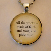 Peter Pan Necklace. Faith, Trust And Pixie Dust Quote. 18 Inch Ball Chain.