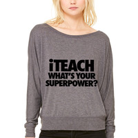 iTeach What's Your Superpower WOMEN'S FLOWY LONG SLEEVE OFF SHOULDER TEE