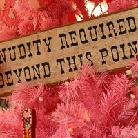 NUDITY REQUIRED SIGN!! - Junk GYpSy co.