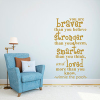 Wall Decal Quote You are Braver, Stronger, Smarter and Loved Decal Winnie the Pooh Vinyl Stickers Home Bedroom Living Room Decor T174