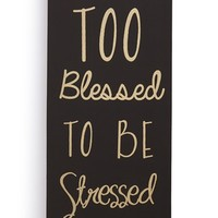 Crystal Art Gallery 'Too Blessed' Wrapped Canvas Wall Art
