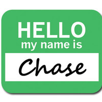 Chase Hello My Name Is Mouse Pad
