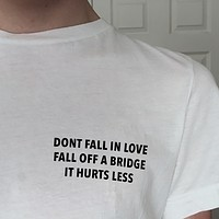 Don't Fall In Love Tee