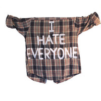 I HATE EVERYONE Printed Text Flannel Unisex Shirt (Colors may vary, All Sizes Available!)
