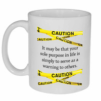 Caution Tape- Warning to Others- Funny Tea or Coffee Mug