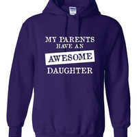My Parents Have An AWESOME DAUGHTER Great Hoodie For the Daughter From The Parents This Holiday Great Unisex Hoodie ALL Colors & SIzes