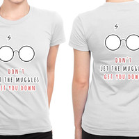 Do Not Let The Muggles Get You Down Harry Potter B 2 Sided Womens T Shirt