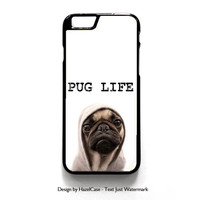 Funny Pug Life for iPhone 4 4S 5 5S 5C 6 6 Plus , iPod Touch 4 5  , Samsung Galaxy S3 S4 S5 Note 3 Note 4 , and HTC One X M7 M8 Case Cover