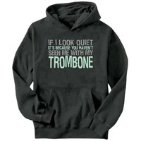 If I Look Quiet It's Because You Haven't Seen Me With My Trombone Instruments Mens Hoodie (Dark Silver, Sizes X-Small - XXX-Large)