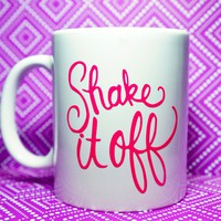 SHAKE IT OFF! COFFEE MUG