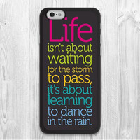 The Words Dance In The Rain Life Quote Protective Cell Phone Cover Case for iphone 4/4s/5/5s/5c/6/6s/6plus/6s plusm TQI