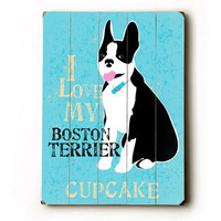 Personalized Love My Boston Terrier Wood Sign