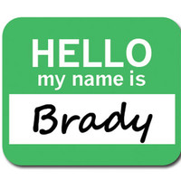 Brady Hello My Name Is Mouse Pad