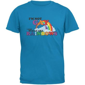 I'm Not Gay I Just Really Like Rainbows Sapphire Blue Adult T-Shirt