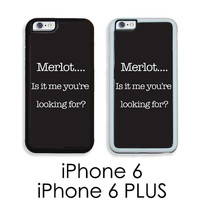 iPhone 6S 6 or PLUS Funny Hello Merlot Case Is it me you're looking for? Case Your Trim Choice Hard , Rubber or Tough Cases