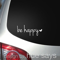 Window Sticker, Car Decal, Beverage Mug Decal, Be Happy