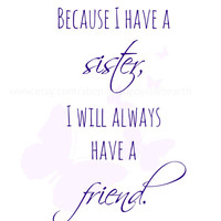 Sister Gift - Sister Quote - Gift for Sister - Printable Quotes - Instant Download - Sister in law Gift - Quotes Art
