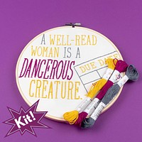 """A Well-Read Woman Is A Dangerous Creature 8"""" Embroidery Kit"""