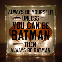 Always Be Yourself Unless You Can Be Batman Night Light