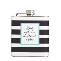 Girls With Class Don't Need a Glass Flask