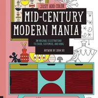 Mid-Century Modern Mania: 30 Original Illustrations to Color, Customize, and Hang (Just Add Color)