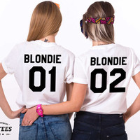 Blondie 01 Blondie 02, Blondie shirts, Bff shirts, Set of two matching shirts for best friends, UNISEX