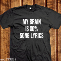 My Brain is 80% Song Lyrics Shirt, Tumblr Shirt, My Brain Shirt, Cotton Tumblr Shirt, Song Lyrics Shirt