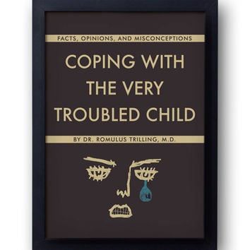 Coping With The Very Troubled Child Print