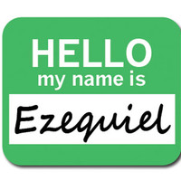 Ezequiel Hello My Name Is Mouse Pad