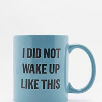 I Did Not Wake Up Like This Mug - Urban Outfitters