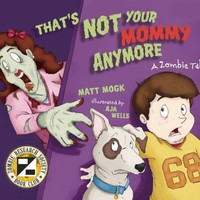 That's Not Your Mommy Anymore: A Zombie Tale
