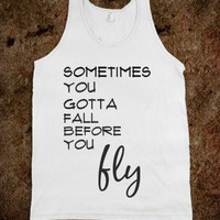 """FUNNY SHIRT: """"Sometimes You Gotta Fall Before You Fly"""""""