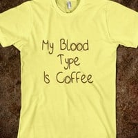My Blood Type Is Coffee
