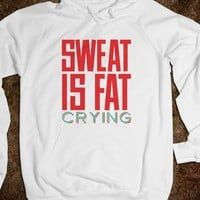 Sweat is Fat Crying - Awesome Hoodies
