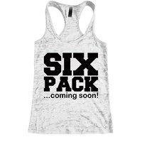 Six Pack Coming Soon Burnout Racerback Tank - Workout tank Women's Exercise Motivation for the Gym