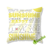 You Are My Sunshine Quote Square Pillow Cover