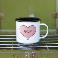 Don't Be A Shit Heart Camping Mug