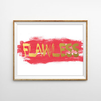 Flawless Faux Gold Art Print. Paint Brush. Brush Stroke. Inspirational Quote. Typography. Modern Home Decor. Pink and Gold.