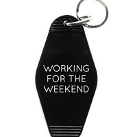Working For The Weekend Keychain