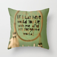 lay here with me Throw Pillow by Sjaefashion   Society6