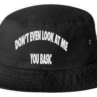DONT EVEN LOOK AT ME BASIC bucket hat
