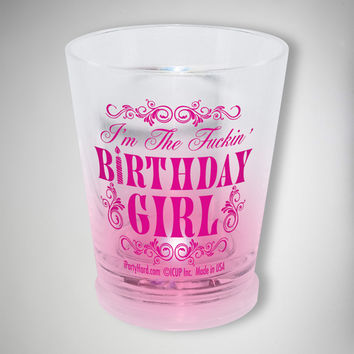 'I'm the Fuckin' Birthday Girl' Light-up 2 oz. Shot Glass