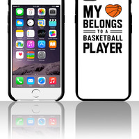 My heart belongs to a basketball player 5 5s 6 6plus phone cases