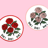 Roses Die Die Die- Daises Inspired Embroidered Iron On Patch