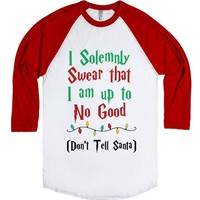 I solemnly swear that I am up to no good don't tell Santa