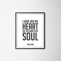 I gave her my heart - Bob Dylan, 8x10 digital download, typography, printable, home decor, wall art print, poster download, song lyrics